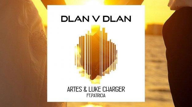 Artes & Luke Charger feat. Patricia – Dlan v dlan
